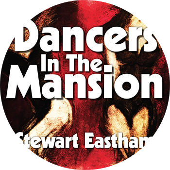 Dancers In The Mansion - Stewart Eastham