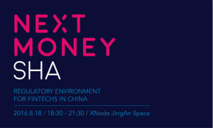 Regulatory Environment for Fintechs in China @ Next Money SHA
