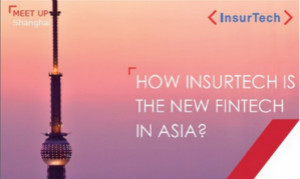 Why InsurTech is the New Fintech in Asia